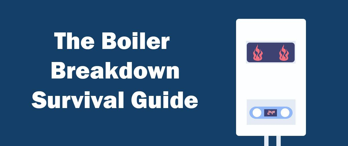 Boiler Breakdown Survival Guide