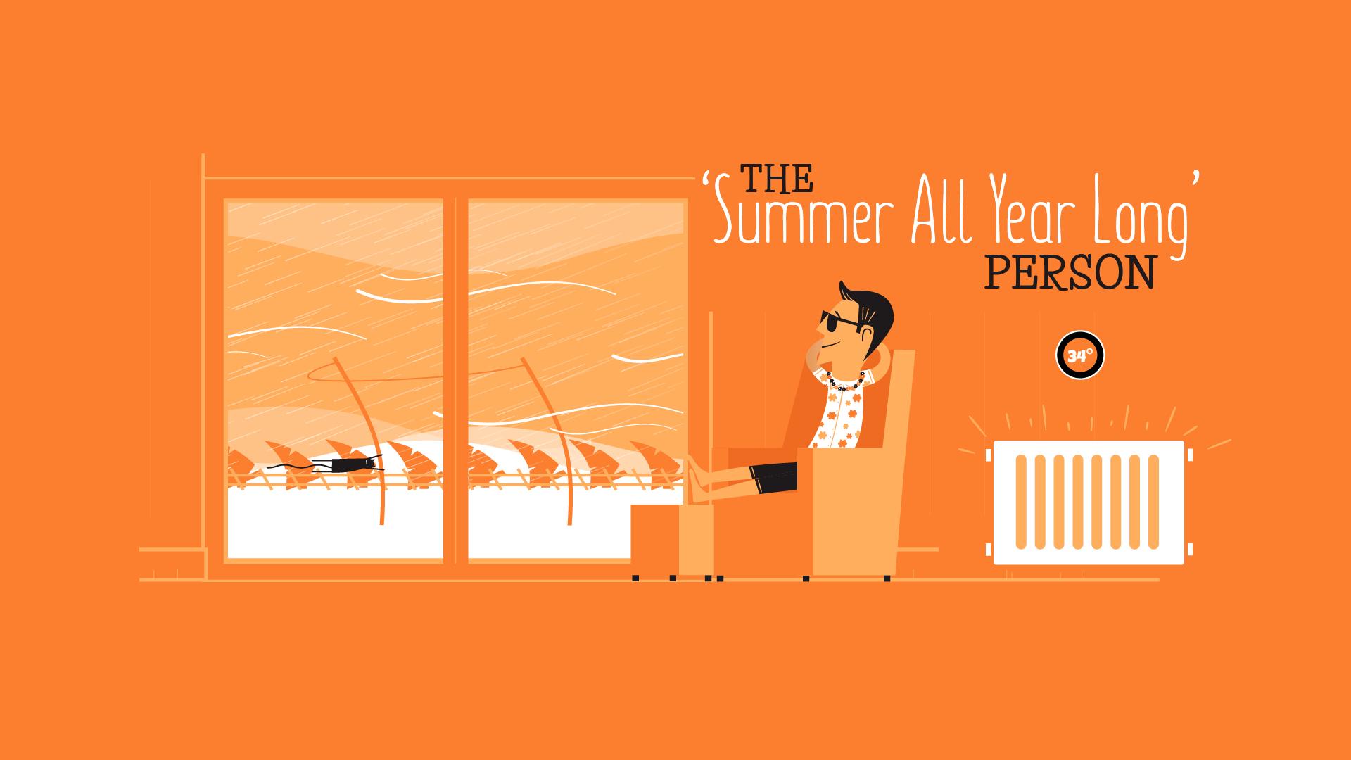 it's summer all year round