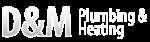D & M Plumbing & Heating