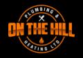 On The Hill Plumbing and HeatingLtd
