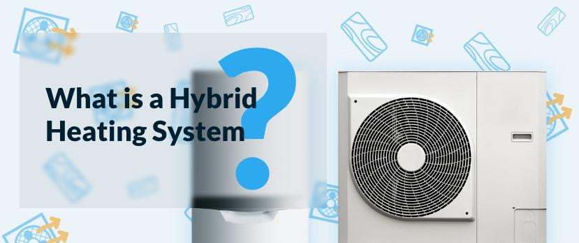 What is a Hybrid Heating System?