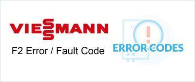 Viessmann F2 Error / Fault Code - Cause & Fix